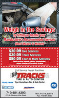 Weigh in the Savingsby letting us handle yourManufacturer's Recommended ServicesMost Makes&Models$20 Off Two Services$30 Off Three Services$50 Off Four or More ServicesFluid services include coolant, transmission,power steering, differentials, brakesOi changes excluded and cannot combine with any other offers. Expires 4/15/20.Full Service Repair Facilities99TRACIKSTIRE & AUTO CENTERTOVO TIRES Your Hometown Tire & Auto CenterASEMICHELINCERTIFIEDACDelco.719.481.4393Mon.-Fri. 8-6, Sat 8-5279 N. Beacon Lite RoadFax: 719.481.0048 Weigh in the Savings by letting us handle your Manufacturer's Recommended Services Most Makes&Models $20 Off Two Services $30 Off Three Services $50 Off Four or More Services Fluid services include coolant, transmission, power steering, differentials, brakes Oi changes excluded and cannot combine with any other offers. Expires 4/15/20. Full Service Repair Facilities 99TRACIKS TIRE & AUTO CENTER TOVO TIRES Your Hometown Tire & Auto Center ASE MICHELIN CERTIFIED ACDelco. 719.481.4393 Mon.-Fri. 8-6, Sat 8-5 279 N. Beacon Lite Road Fax: 719.481.0048