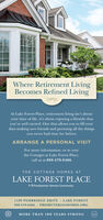 Where Retirement LivingBecomes Refined LivingAt Lake Forest Place, retirement living isn't aboutyour time of life, it's about enjoying a lifestyle thatyou've well earned. One that allows you to fill yourdays making new friends and pursuing all the thingsyou never had time for before.ARRANGE A PERSONAL VISITFor more information, or to tourthe Cottages at Lake Forest Place,call us at 888-570-8466.THE COTTAGE HOMES ATLAKE FOREST PLACEA Presbyterian Homes Community1100 PEMBRIDGE DRIVE LAKE FOREST888-570-8466 | PRESBYTERIANHOMES.ORGMORE THAN 100 YEARS STRONGcart: Where Retirement Living Becomes Refined Living At Lake Forest Place, retirement living isn't about your time of life, it's about enjoying a lifestyle that you've well earned. One that allows you to fill your days making new friends and pursuing all the things you never had time for before. ARRANGE A PERSONAL VISIT For more information, or to tour the Cottages at Lake Forest Place, call us at 888-570-8466. THE COTTAGE HOMES AT LAKE FOREST PLACE A Presbyterian Homes Community 1100 PEMBRIDGE DRIVE LAKE FOREST 888-570-8466 | PRESBYTERIANHOMES.ORG MORE THAN 100 YEARS STRONG cart: