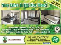Tour HomesMon - Fri 8-5%3DMany Extras In This New Home!Lot 3203-$93,000Open Kitchen 1,216 Sq Ft - 3 Bedroom, 2 Bath - 2020 Clayton HomeMaster Bath Features Double Sink Vanity, Walk-in Shower, Large Soak TubCall Today 970-249-0493PET PRIENDLYCimarron Creek Community -COMMUNITYHomesStartingat $93KCimarron Creek Community901 65.30 Road  Montrose, CO 81401like us onCIMARRON CREEKCimarronCreekCommunity.com ft facebook Tour Homes Mon - Fri 8-5 %3D Many Extras In This New Home! Lot 3203-$93,000 Open Kitchen 1,216 Sq Ft - 3 Bedroom, 2 Bath - 2020 Clayton Home Master Bath Features Double Sink Vanity, Walk-in Shower, Large Soak Tub Call Today 970-249-0493 PET PRIENDLY Cimarron Creek Community - COMMUNITY Homes Starting at $93K Cimarron Creek Community 901 65.30 Road  Montrose, CO 81401 like us on CIMARRON CREEK CimarronCreekCommunity.com ft facebook