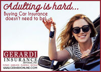 Adulting is hard..Buying Car Insurancedoesn't need to b!GERARDIINSURANCEServices, Inc.PUTNAM · DANIELSON · PLAINFIELD · DAYVILLEWWW.GERARDIONLINE.COM Adulting is hard.. Buying Car Insurance doesn't need to b! GERARDI INSURANCE Services, Inc. PUTNAM · DANIELSON · PLAINFIELD · DAYVILLE WWW.GERARDIONLINE.COM