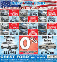"CREST ord FORDOF NIANTICSAVE THE IMOST ON THE CONNECTICUT COAST2016 JeepPatriot2018 FordF-150 Lariat Supercab2017 FordFocus SE Turbo#F4040A, Metalic, 51K miles#4034A, 4WD, 48K miles#F2224N, 7238K miles$38,998$10,99814,9982016 FordF-150 XL2017 FordOn2011 FordExplorer XLTIF3996A, Gray, 38K milesEscape FWD XLTF2299N, White, 100K milesIF4063A Gray, 24K miles$26,998$29,250$7,9982019 FordTransit-150F4059A, Whin, 11K mies, long Wheel Bese2016 FordEdge2018 Ford MustangConvertibleFORDCERTIFIEDF4015A, Sel, Silver, 24K milesF4066A, Ecoboost, 35K miles$23,998$23,998$20,4982017 FordEscape SE#F4018A, Block, 34K miles2011 FordExplorer#F4007A, AWD White, 72K miles2016 FordF-150 XL#F3991A, 21,388K mles$26,9982019 FordFusion$14,998$17,9982019 FordFusion0%#19ES109FINANCING AVAILABLE ONSELECT MODELS#19FU16$23,998$19,766CREST FORD ""es Rod Nioni, CT 057Starting atWORKS 3995FUEL TER PACRAGEor less after$10 rebateConveniently located off exit 74 on Interstate 95 or visit us on the web at www.crestfordofniantic.comSale ends 3/18/20. Vehice pictures for iltretion odly. Not responsikle for typagaphical eres. Tax stle, reg, end dec fes of S49 nt induded ""Mest fisnce with ferd. Pise indudes rebates, Ratal Trete ksiat Rabete ond daconts.Dase4T CREST ord FORD OF NIANTIC SAVE THE IMOST ON THE CONNECTICUT COAST 2016 Jeep Patriot 2018 Ford F-150 Lariat Supercab 2017 Ford Focus SE Turbo #F4040A, Metalic, 51K miles #4034A, 4WD, 48K miles #F2224N, 7238K miles $38,998 $10,998 14,998 2016 Ford F-150 XL 2017 Ford On 2011 Ford Explorer XLT IF3996A, Gray, 38K miles Escape FWD XLT F2299N, White, 100K miles IF4063A Gray, 24K miles $26,998 $29,250 $7,998 2019 Ford Transit-150 F4059A, Whin, 11K mies, long Wheel Bese 2016 Ford Edge 2018 Ford Mustang Convertible FORD CERTIFIED F4015A, Sel, Silver, 24K miles F4066A, Ecoboost, 35K miles $23,998 $23,998 $20,498 2017 Ford Escape SE #F4018A, Block, 34K miles 2011 Ford Explorer #F4007A, AWD White, 72K miles 2016 Ford F-150 XL #F3991A, 21,388K mles $26,998 2019 Ford Fusion $14,998 $17,998 2019 Ford Fusion 0% #19ES109 FINANCING AVAILABLE ON SELECT MODELS #19FU16 $23,998 $19,766 CREST FORD ""es Rod Nioni, CT 057 Starting at WORKS 3995 FUEL TER PACRAGE or less after $10 rebate Conveniently located off exit 74 on Interstate 95 or visit us on the web at www.crestfordofniantic.com Sale ends 3/18/20. Vehice pictures for iltretion odly. Not responsikle for typagaphical eres. Tax stle, reg, end dec fes of S49 nt induded ""Mest fisnce with ferd. Pise indudes rebates, Ratal Trete ksiat Rabete ond daconts. Dase4T"