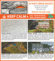 SUNSET CREEK REALTY1100 Boston Post RoadGuilford, CT 06437(203) 453-2145Sunset-Creek.comBuyers Rd.CALL YOUR FAVORITEREAL ESTATE AGENT Sellers Ln.LOPEN WCEGuilford $1,999,000 Almost 30 acres of residential land off Guilford $419,900 3-bedroom Colonial undergoingLong Hill Road - Lot of engineering data available, including renovations & updates. Hardwood floors, fresh interior paintsoil tests and A-2 survey. Feasibility study suggests approx throughout. Living room w/ exposed beams and stone14 lot subdivisions or a gorgeous horse farm, etc. Easy to hearth antique fireplace. Formal dining room w/secondwalk property as there is passable road running through it. fireplace and built-ins. Master suite features 3 closets andCall Al Jacobs 203-453-2545private bath. Call Stephanie Jacobs 203-453-2545Guilford $374,900 Home itself would need renovation. Guilford Office For Lease $800.00 First floor office w/Potential subdivision, original house +2 more lots-RIVER reception, shared bathroom with another first floor unit.FRONTAGE! Engineering information available. Probate- no ALL utilities included! Tremendous visibility located rightdisclosures available. Call Al Jacobs 203-453-2545downtown just off Route 1. Call Al Jacobs 203-453-2545 SUNSET CREEK REALTY 1100 Boston Post Road Guilford, CT 06437 (203) 453-2145 Sunset-Creek.com Buyers Rd. CALL YOUR FAVORITE REAL ESTATE AGENT Sellers Ln. LOPEN WCE Guilford $1,999,000 Almost 30 acres of residential land off Guilford $419,900 3-bedroom Colonial undergoing Long Hill Road - Lot of engineering data available, including renovations & updates. Hardwood floors, fresh interior paint soil tests and A-2 survey. Feasibility study suggests approx throughout. Living room w/ exposed beams and stone 14 lot subdivisions or a gorgeous horse farm, etc. Easy to hearth antique fireplace. Formal dining room w/second walk property as there is passable road running through it. fireplace and built-ins. Master suite features 3 closets and Call Al Jacobs 203-453-2545 private bath. Call Stephanie Jacobs 203-453-2545 Guilford $374,900 Home itself would need renovation. Guilford Office For Lease $800.00 First floor office w/ Potential subdivision, original house +2 more lots-RIVER reception, shared bathroom with another first floor unit. FRONTAGE! Engineering information available. Probate- no ALL utilities included! Tremendous visibility located right disclosures available. Call Al Jacobs 203-453-2545 downtown just off Route 1. Call Al Jacobs 203-453-2545