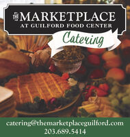 THEMARKETPLACEAT GUILFORD FOOD CENTERCateringcatering@themarketplaceguilford.com203.689.5414 THEMARKETPLACE AT GUILFORD FOOD CENTER Catering catering@themarketplaceguilford.com 203.689.5414