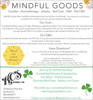 MINDFUL GOODSCandles - Aromatherapy - Jewelry - Self Care - CBD - Pet CBDMindful Goods offers carefully crafted goods that nourish the mind & body. Our mission is to bring youproducts from socially conscious and eco-friendly companies.Our Goal...To spread kindness and joy through offering you beautiful products from small companies who are embracingthe simplicity in life and are giving back to their communities. We are also committed to doing our part andproudly donate 10% of our profits to organizations who spread kindness & unity.Our CBD...is trusted, third party lab tested, and THC-free. It is grown and manufactored in Colorado by leading scientsits& veternarians in the hemp industy.CBD can help with relief from inflammation, help sore muscles, joint pain, arthritis, anxiety and much more.Have Questions?20% offYou can chat with us live at www.mindfulgoods.net or our CBD siteww.livkind.net during regular business hoursoneLivKindwww.mindfulgoods.net - www.livkind.net725 Boston Post Rd, Guilford CT 203-453-0773CBD item*Wed - Fri 10 am - 6 pm, Saturday 11 am - 4 pm, Sunday 12 pm - 3 pm*coupon valid with mention of this ad, expires 3.31.2020, can not be combined with other offersJoin us for St Patricks Day!Corned Beef Dinners & SandwichesCSIrish Music - Draft GuinnessGuinness Beef Stew - Bailey's Ice CreamRESTAURANT PUBPre-order your corned beef dinners at725 Boston Post Rd,Guilford CTwww.kcspartyplatters.com203-453-0771www.kcspub.comFollow us on facebook @kcspubct for more info MINDFUL GOODS Candles - Aromatherapy - Jewelry - Self Care - CBD - Pet CBD Mindful Goods offers carefully crafted goods that nourish the mind & body. Our mission is to bring you products from socially conscious and eco-friendly companies. Our Goal... To spread kindness and joy through offering you beautiful products from small companies who are embracing the simplicity in life and are giving back to their communities. We are also committed to doing our part and proudly donate 10% of our profits to organizations who spread kindness & unity. Our CBD... is trusted, third party lab tested, and THC-free. It is grown and manufactored in Colorado by leading scientsits & veternarians in the hemp industy. CBD can help with relief from inflammation, help sore muscles, joint pain, arthritis, anxiety and much more. Have Questions? 20% off You can chat with us live at www.mindfulgoods.net or our CBD site ww.livkind.net during regular business hours one LivKind www.mindfulgoods.net - www.livkind.net 725 Boston Post Rd, Guilford CT 203-453-0773 CBD item* Wed - Fri 10 am - 6 pm, Saturday 11 am - 4 pm, Sunday 12 pm - 3 pm *coupon valid with mention of this ad, expires 3.31.2020, can not be combined with other offers Join us for St Patricks Day! Corned Beef Dinners & Sandwiches CS Irish Music - Draft Guinness Guinness Beef Stew - Bailey's Ice Cream RESTAURANT PUB Pre-order your corned beef dinners at 725 Boston Post Rd, Guilford CT www.kcspartyplatters.com 203-453-0771 www.kcspub.com Follow us on facebook @kcspubct for more info