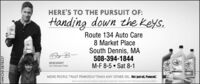HERE'S TO THE PURSUIT OF:Handing down the Keys.Route 134 Auto Care8 Market PlaceSouth Dennis, MA508-394-1844M-F 8-5  Sat 8-1By B-BRYAN BARRETCar Entusunt FatterMORE PEOPLE TRUST PENNZOIL THAN ANY OTHER OIL. Not just oil, Pennzoil.:NW-CN13870313 HERE'S TO THE PURSUIT OF: Handing down the Keys. Route 134 Auto Care 8 Market Place South Dennis, MA 508-394-1844 M-F 8-5  Sat 8-1 By B- BRYAN BARRET Car Entusunt Fatter MORE PEOPLE TRUST PENNZOIL THAN ANY OTHER OIL. Not just oil, Pennzoil.: NW-CN13870313