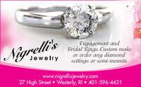 Nigrelli'sEngagement andBridal Rings Custom makeor order anydiamondsettings or semi-mountsJewelrywww.nigrellisjewelry.com27 High Street  Westerly, RI  401-596-4421 Nigrelli's Engagement and Bridal Rings Custom make or order any diamond settings or semi-mounts Jewelry www.nigrellisjewelry.com 27 High Street  Westerly, RI  401-596-4421