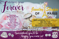 Piwision youroreverJewelry StaospePARISBRIDAL JEWELRY & GIFTSEngagement Rings & Wedding SetsOFDiamondsPrecious StonesWatchesEngravingBatteries3635 LamarAve (Beside Starbucks)903.785.7100On-Site JewelerCustom Design WorkJewelry RepairAppraisalsOwner: Dustin WelchMon-Fri 9:30-5:30 & Sat 9:30-2:00LOWEST PRICES ON THE MOST BEAUTIFUL SPARKLING DIAMONDS!Guaranteed you ll behappyyou came in! Piwision your orever Jewelry Staospe PARIS BRIDAL JEWELRY & GIFTS Engagement Rings & Wedding Sets OF Diamonds Precious Stones Watches Engraving Batteries 3635 LamarAve (Beside Starbucks) 903.785.7100 On-Site Jeweler Custom Design Work Jewelry Repair Appraisals Owner: Dustin Welch Mon-Fri 9:30-5:30 & Sat 9:30-2:00 LOWEST PRICES ON THE MOST BEAUTIFUL SPARKLING DIAMONDS! Guaranteed you ll be happy you came in!