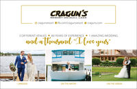 "CRAGUN'SRESORT ON GULL LAKEO cragunsresort A fb.com/cragunsresort e craguns.com3 DIFFERENT VENUES 80 YEARS OF EXPERIENCE 1 AMAZING WEDDINGand athousand ""L love your""- LAKESIDE -- ON THE WATER -- ON THE GREEN - CRAGUN'S RESORT ON GULL LAKE O cragunsresort A fb.com/cragunsresort e craguns.com 3 DIFFERENT VENUES 80 YEARS OF EXPERIENCE 1 AMAZING WEDDING and athousand ""L love your"" - LAKESIDE - - ON THE WATER - - ON THE GREEN -"