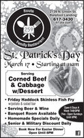 Route2139 N. Union St.Barefoot Landing617-3430RT259.com259Bmily RestauraSt. Patrick's DayMarch 17Starting at 1namServingCorned Beef& Cabbagew/DessertFriday Haddock Skinless Fish Fryw/potato & salad barServing Beer & Wine Banquet Room Available (Yes - Open Sundays Homemade Specials DailySenior & Military Discount DailyOpen 6 Days AWeek 7AM-8PMUntil 8PM)Book Now For Easter DinnerOpen Until 8PM Route 2139 N. Union St. Barefoot Landing 617-3430 RT259.com 259 Bmily Restaura St. Patrick's Day March 17 Starting at 1nam Serving Corned Beef & Cabbage w/Dessert Friday Haddock Skinless Fish Fry w/potato & salad bar Serving Beer & Wine  Banquet Room Available (Yes - Open Sundays  Homemade Specials Daily Senior & Military Discount Daily Open 6 Days A Week 7AM-8PM Until 8PM) Book Now For Easter Dinner Open Until 8PM