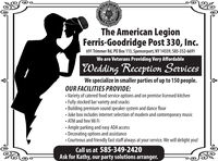 USHEGIONThe American LegionFerris-Goodridge Post 330, Inc.691 Trimmer Rd, PO Box 113, Spencerport, NY 14559, 585-352-6691We are Veterans Providing Very AffordableWedding Reception ServicesWe specialize in smaller parties of up to 150 people.OUR FACILITIES PROVIDE: Variety of catered food service options and on premise licensed kitchen Fully stocked bar variety and snacks Building premium sound speaker system and dance floor Juke box includes internet selection of modern and contemporary music ATM and free Wi Fi Ample parking and easy ADA access Decorating options and assistance Courteous and friendly fast staff always at your service. We will delight you!Call us at 585-349-2420Ask for Kathy, our party solutions arranger. US HEGION The American Legion Ferris-Goodridge Post 330, Inc. 691 Trimmer Rd, PO Box 113, Spencerport, NY 14559, 585-352-6691 We are Veterans Providing Very Affordable Wedding Reception Services We specialize in smaller parties of up to 150 people. OUR FACILITIES PROVIDE:  Variety of catered food service options and on premise licensed kitchen  Fully stocked bar variety and snacks  Building premium sound speaker system and dance floor  Juke box includes internet selection of modern and contemporary music  ATM and free Wi Fi  Ample parking and easy ADA access  Decorating options and assistance  Courteous and friendly fast staff always at your service. We will delight you! Call us at 585-349-2420 Ask for Kathy, our party solutions arranger.