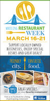 WHEELING RESTAURANTWEEKMARCH 16-21SUPPORT LOCALLY OWNEDBUSINESSES, ENJOY SPECIALDISHES AND GREAT DEALS!FRIENDLY Y FANTASTICcity.food.W MARCH GREAT SPECIALSDATE 16-21 at your favorite restaurants!Visit us on Facebook for a listingof participating restaurants!Find us onfacebook WHEELING RESTAURANT WEEK MARCH 16-21 SUPPORT LOCALLY OWNED BUSINESSES, ENJOY SPECIAL DISHES AND GREAT DEALS! FRIENDLY Y FANTASTIC city. food. W MARCH GREAT SPECIALS DATE 16-21 at your favorite restaurants! Visit us on Facebook for a listing of participating restaurants! Find us on facebook