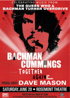 CELEBRATING MUSIC FROMTHE GUESS WHO &BACHMAN TURNER OVERDRIVEBACHMANCUMMINGSTOGETHERAGAINEmGERTSPECIAL GUEST DAVE MASONLIVECONCERTSATURDAY, JUNE 20  ROSEMONT THEATRECNEéleveniTICKETS ON SALE TODAY AT 10AMAT THE ROSEMONT THEATRE BOX OFFICE OR ONLINE AT TICKETMASTER.COM CELEBRATING MUSIC FROM THE GUESS WHO & BACHMAN TURNER OVERDRIVE BACHMAN CUMMINGS TOGETHER AGAINEmGERT SPECIAL GUEST DAVE MASON LIVE CONCERT SATURDAY, JUNE 20  ROSEMONT THEATRE CNE éleveni TICKETS ON SALE TODAY AT 10AM AT THE ROSEMONT THEATRE BOX OFFICE OR ONLINE AT TICKETMASTER.COM