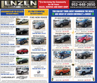 """#1 in Servicing the CommunityENZEN in Servicing the Community2860 Chaska Blvd  Chaska952-448-2850SALES, SERVICE AND BODY SHOP www.LenzenchevBuick.comfor 40 YearsCHEVROLET  BUICK, INC.DISCOUNTS UP TO $12,828ON SELECT MODELS0% FOR 72 MONTHSON SELECT MODELSYOU CAN BET YOUR LUCKY SHAMROCK THE DEALSARE GREAT AT LENZEN CHEVROLET & BUICK!2019 CHEVROLET SILVERADO 1500 LT CREW CAB 4X4FIND NEW ROADS2014 BUICK ENCORE AWD2017 BUICK ENVISION AWDS3 Lar V Tailerrake Contoler CP Aar EstionPig. Dubre Cinate Contol Hd Co Seats, HtdSiing heet Remote Sart Rer Camera Rear LackingDifontal, Taler Ag Aum Wheels. GMoidedMuttaps. S6""""Oron doards. Seck 20S2019 Buick EncoreDISCOUNTED: $12,101YEAR END PRICE: $37,9972019 CHEVROLET MALIBU LTKeyless start keyless open, remate startrear camera, power seats. Stock 20S13""""PREMUM PACKAGE, """"REAR VIEW CAMERA HEATED SEATS""""LEATHER LUETOOTH NO ACCIDENTS0NE OWNERREMOTE SART""""LOCAL TRADE BLIO SPOT SENS0RSMEMORY PACKAGE, 35245 MI, STK 20AAWD """"REAR vEW CAMERAHEATED SEATS, NOACODENTS ** ONE OWNERREMOTE START LOCAL TRADE.ONSTARPOWER LUFTGATE, LIND SPOT SENSORS1SL PACKAGE. DEMO (RUTHIE). 10.405 MI, SIK 6754Remote start, power sen, CTP ar camea. GMmudAaps, GMal esather muts. Stock F2029DISCOUNTED: $7,336WAS $16,495 NOW 15,419WAS $26,995 NOw $25,919DISCOUNTED: $4,310YEAR END PRICE: $19,9182016 BUICK REGAL FWD2018 CHEVROLET EQUINOX AWDYEAR END PRICE: $23,185**2019 Buick Envision2019 CHEVROLET IMPALA LTKeyless start keyless open. 3.6L VE. rearcamera, emote start, heated seats, heatedsteering wheel ear cross tratic alertrear park assist lane change alert side blindzone alet. Sock 2061DISCOUNTED: $3,811YEAR END PRICE: $30,049Keyles stat kryiess pen, CIP, remote start arcamera power ear iga, all wather manStock 2004""""FWO. NAVIGATION/GPS NAv. """"REAR VIEW CAMERAEATED SEATSLEATHER""""NO ACCIDENTS """"ONEOWNER REMOTE START,""""LOCAL TRADE ONSTAR, 1SLPACKAGE. 1385S MI. STK PO07*A PACKAGE. REAR VIEW CAERA ED SEAFS """"UETONO ACCOENTSOE OWOREMGTE SIAR ACTOR WAN""""LOCA TRADEONSTARPOERLNTGATE ND S"""