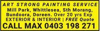 ART STRONG PAINTING SERVICEMill Park, Whittlesea, Sth Morang,Bundoora, Doreen. Over 20 yrs ExpEXTERIOR & INTERIOR | FREE QuoteCALL MAX 0403 198 271 ART STRONG PAINTING SERVICE Mill Park, Whittlesea, Sth Morang, Bundoora, Doreen. Over 20 yrs Exp EXTERIOR & INTERIOR | FREE Quote CALL MAX 0403 198 271