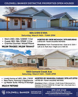 COLDWELL BANKER DISTINCTIVE PROPERTIES OPEN HOUSES!604 & 610 S 10thSaturday, March 14th 11AM-2PM Main-2BD, 2BA, 1289SF, 1 Car Guest-1BD, 1BA, 576SF, 2 Car Granite Counter, Wood FloorsMLS# 764383   MLS# 764447 Left on S. Park Ave > Right on S. 10th StHOSTED BY: BOB MCHUGH   970.683.9540LISTED BY: TEAM VALERIE MEYERSDirections: From Townsend Ave > East on S. 12th >1303 Cement Creek AveSaturday, March 14th · 11AM-2PM Lovely home w/ 4BD, 2BA, 1,761SF HOSTED BY MAKURA CASIAS 970.417.0710 New Paint, Flooring & Appliances LISTED BY: TEAM VALERIE MEYERS Lg Master Suite, Plenty of Storage Directions: N Main, L Hillcrest, L Draft Horse, R Barnwood to LMLS # 767060Haystack, R Corral, R 6530 Rd, RAngel Trail, L Dry Creek Ave, LDiamond Hill, R Cement970-249-2449G COLDWELL BANKERDISTINCTIVEPROPERTIES2023 S Townsend Ave · Montrosewww.coldwellbankermontrose.comEach office is independently owned and operated. O B275379 COLDWELL BANKER DISTINCTIVE PROPERTIES OPEN HOUSES! 604 & 610 S 10th Saturday, March 14th 11AM-2PM  Main-2BD, 2BA, 1289SF, 1 Car  Guest-1BD, 1BA, 576SF, 2 Car  Granite Counter, Wood Floors MLS# 764383   MLS# 764447 Left on S. Park Ave > Right on S. 10th St HOSTED BY: BOB MCHUGH   970.683.9540 LISTED BY: TEAM VALERIE MEYERS Directions: From Townsend Ave > East on S. 12th > 1303 Cement Creek Ave Saturday, March 14th · 11AM-2PM  Lovely home w/ 4BD, 2BA, 1,761SF HOSTED BY MAKURA CASIAS 970.417.0710  New Paint, Flooring & Appliances LISTED BY: TEAM VALERIE MEYERS  Lg Master Suite, Plenty of Storage Directions: N Main, L Hillcrest, L Draft Horse, R Barnwood to L MLS # 767060 Haystack, R Corral, R 6530 Rd, RAngel Trail, L Dry Creek Ave, L Diamond Hill, R Cement 970-249-2449 G COLDWELL BANKER DISTINCTIVE PROPERTIES 2023 S Townsend Ave · Montrose www.coldwellbankermontrose.com Each office is independently owned and operated. O B 275379