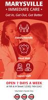 MARYSVILLE IMMEDIATE CARE Get In, Get Out, Get BetterFamily FriendlyShort WaitExpert StaffOPEN 7 DAYS A WEEKat 5th & H Street| (530) 749-3242Yuba/Sutter's Favorite Clinic MARYSVILLE  IMMEDIATE CARE  Get In, Get Out, Get Better Family Friendly Short Wait Expert Staff OPEN 7 DAYS A WEEK at 5th & H Street| (530) 749-3242 Yuba/Sutter's Favorite Clinic