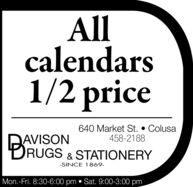 Allcalendars1/2 price640 Market St.  Colusa458-2188BAVISONRUGS & STATIONERY-SINCE 1869-Mon.-Fri. 8:30-6:00 pm  Sat. 9:00-3:00 pm All calendars 1/2 price 640 Market St.  Colusa 458-2188 B AVISON RUGS & STATIONERY -SINCE 1869- Mon.-Fri. 8:30-6:00 pm  Sat. 9:00-3:00 pm