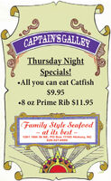 CAPTAIN'S GALLEYThursday NightSpecials!All you can eat Catfish$9.958 oz Prime Rib $11.95Family Style Seafoodat its best -1261 16th St NE, PO Box 11183 Hickory, NC828-327-0555 CAPTAIN'S GALLEY Thursday Night Specials! All you can eat Catfish $9.95 8 oz Prime Rib $11.95 Family Style Seafood at its best - 1261 16th St NE, PO Box 11183 Hickory, NC 828-327-0555