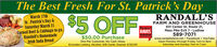 The Best Fresh For St. Patrick's DayRANDALL'SMarch 17thSt. Patrick's Day &Saturday March 21Corned Beef & Cabbage to go,$5 OFF-FARM AND GREENHOUSE631 Center St. Route 21,Mass Pike Exit 7 - Ludlow589-7071www.randallsfarm.net  Facebook  YouTubeReaderRandall's HomemadeIrish Soda Bread2020$50.00 PurchaseOne Per Customer. No Cash Value.Excludes Lottery, Alcohol, Gift Cards. Expires 3/22/20Open Monday through Friday 7am to 8pmSaturday and Sunday 7am to 7 pm The Best Fresh For St. Patrick's Day RANDALL'S March 17th St. Patrick's Day & Saturday March 21 Corned Beef & Cabbage to go, $5 OFF- FARM AND GREENHOUSE 631 Center St. Route 21, Mass Pike Exit 7 - Ludlow 589-7071 www.randallsfarm.net  Facebook  YouTube Reader Randall's Homemade Irish Soda Bread 2020 $50.00 Purchase One Per Customer. No Cash Value. Excludes Lottery, Alcohol, Gift Cards. Expires 3/22/20 Open Monday through Friday 7am to 8pm Saturday and Sunday 7am to 7 pm