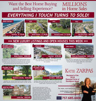 Want the Best Home Buyingand Selling Experience?MILLIONSin Home SalesEVERYTHING I TOUCH TURNS TO SOLD!UNDER CONTRACTSOLDSOLDSOLDOceanfront $1, 435,000Middle Plantation $1,190,000Chesopeian Colony $1,125,000Cape Henry Shores $830,0000 NEW LUXURY LISTINGS AND OPEN HOUSES THIS WEEK ..OPEN SUNDAY 11:30-1PM1008 ROEHAMPTON VALEBROAD BAYCHIC'S BEACHMiddle Plantation $989,000Long Creek $795,0001 Block from Chesapeake Bay $699,000Rare opportunity! $1.4 million invested in custom home and design. Priced forimmediate sale. Private waterfront/marsh cove setting. with dock 5 bedrooms,4 1/2 baths. Gourmet custom kitchen and beautiful water views! Open greatroom, wrap around back porch plus inground pool and 3 car garage.Short Sale!!! Deepwater! 100 feet of bulkhead, dock, % acre. 6000+ SqftIn-law suite 5 bedrooms 4 bathrooms3 Tandem bay garage,Lots of potential!Tuscan style 4 bd 3.5 bath 3400+ sq ft. in-law suite, authentic italianpalette, balconies with sweeping views, Brazilian hrdwd, hurricaneresistant steel-reinforced walls, 2 HVAC 2ones:2 water heaters:1 block to Bay.OPEN SUNDAY 1:30-3PM1800 Streatham CtOPEN SUNDAY 3:30-SPM1847 Tree Line RdKATIE ZARPASRecipient of the2018Diamond Circle ofExcellence AwardWimbledon on the Bay $525,000Great Neck $580,000Great Neck, 5 bd. Ist fir first master Brazilian, hrdwd, cathedral ceilings,fireplace, large eat-in kitchen granite, newer windows, roof, HVAC, new stove.Great Neck 5 bdrm 3.5 bath 3200 sqft. quiet cul-de-sac. New carpet, paint.roof, tankless H20 heater. Add Features gas stove, granite, fireplace, hrdwd,sprinkler system, in-ground pool,2 car garage.Your own European manor house in VirginiaBeach! Lovingly updated 4000+ square feet withbreathtaking period details, 4 bedrooms, 3.5 batts,5 fireplaces. full basement with 2 garage bays, winecellar, paneled library, woodworking shop, largeattic, much more. Grand brick eterior inspiredby antebellum Southern mansion. The groundsdeliver three-quarters of an acre overlooking LovettsPond in