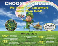 CHOOSE SCHULER!We Value Our CustomersMore Than Gold!HEATINGCHULERERVICESchulerRVICEKITCHENS & BATHSA DIVSION OF SCHLER SERVICE. NC.SINCE1923SchulerService.comSchulerKB.com484-263-2377$25OFF Any Plumbing$50%Any Water HeaterReplacement OrHydro-Jetting COU139Service COU1371314 W. Tilghman St., AllentownOFFPA6582$35Any Service ForOFF Military Personnel,First Responders OrSenior Citizens COU138PLUMBINGHEATINGREMODELNG$75Water TreatmentCOUPON CANNOT BE COMBINED WITH OTHEROFFERS. VALID TOWARD TASK PRICING ONLY,MUST BE PRESENTED AT TIME OF SERVICE.OFFSystem COU140REMODELINGABING CHOOSE SCHULER! We Value Our Customers More Than Gold! HEATING CHULER ERVICE Schuler RVICE KITCHENS & BATHS A DIVSION OF SCHLER SERVICE. NC. SINCE 1923 SchulerService.com SchulerKB.com 484-263-2377 $25 OFF Any Plumbing $50% Any Water Heater Replacement Or Hydro-Jetting COU139 Service COU137 1314 W. Tilghman St., Allentown OFF PA6582 $35 Any Service For OFF Military Personnel, First Responders Or Senior Citizens COU138 PLUMBING HEATING REMODELNG $75 Water Treatment COUPON CANNOT BE COMBINED WITH OTHER OFFERS. VALID TOWARD TASK PRICING ONLY, MUST BE PRESENTED AT TIME OF SERVICE. OFF System COU140 REMODELING ABING