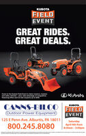 KUBOTAFIELDEVENTGREAT RIDES.GREAT DEALS.Come to the Kubota Field Event to demo tractors, mowersand utility vehicles - plus, take advantage of competitivefinancing offers and on-site coupons up to $250.Kjbota.CANNS-BILCOKUBOTAFIELDEVENTOutdoor Power Equipment)125 E Penn Ave. Alburtis, PA 18011800.245.8080SaturdayApril 4th from8:30am - 3:00pmOabta actor Corgeton, 2. Tmateriadsoriotive pupm nty Kubota daclan almprentiom andwten, epreorimplied, or y abtyintormutn, cont your cal Kutta deler. For the cunpt daciai poto KuetA.conidacaimers and see e ported discimemteis. or complete tyatty and rduct KUBOTA FIELD EVENT GREAT RIDES. GREAT DEALS. Come to the Kubota Field Event to demo tractors, mowers and utility vehicles - plus, take advantage of competitive financing offers and on-site coupons up to $250. Kjbota. CANNS-BILCO KUBOTA FIELD EVENT Outdoor Power Equipment) 125 E Penn Ave. Alburtis, PA 18011 800.245.8080 Saturday April 4th from 8:30am - 3:00pm Oabta actor Corgeton, 2. Tmateriadsoriotive pupm nty Kubota daclan almprentiom andwten, epreorimplied, or y abty intormutn, cont your cal Kutta deler. For the cunpt daciai poto KuetA.conidacaimers and see e ported discime mteis. or complete tyatty and rduct