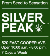 From Seed to SensationSILVERPEAK K520 EAST COOPER AVE.Open 10:00 a.m. - 8:00 p.m.7 Days a Week From Seed to Sensation SILVER PEAK K 520 EAST COOPER AVE. Open 10:00 a.m. - 8:00 p.m. 7 Days a Week