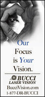 OurFocusis YourVision.OBUCCILASER VISIONBucciVision.com1-877-DR-BUCCI Our Focus is Your Vision. OBUCCI LASER VISION BucciVision.com 1-877-DR-BUCCI