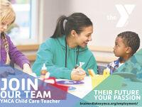 thetheJOINOUR TEAMTHEIR FUTUREYOUR PASSIONYMCA Child Care Teacherbrainerdlakesymca.org/employment/YMCA the the JOIN OUR TEAM THEIR FUTURE YOUR PASSION YMCA Child Care Teacher brainerdlakesymca.org/employment/ YMCA