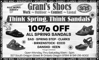 RED WING  BIRKENSTOCK  WOLVERINE  SAS  DANSKO  CLARKS  BROOKS  ECCOGrant'sCRAFTEDHANDSASRED WINGSHOESOMFORTWork - Oufdoor ~ Comfort ~ CasualSHOESThink Spring, Think Sandals10%o OFFALL SPRING SANDALSSAS · SPRING STEP  CLARKSBIRKENSTOCK · ECCODANSKO · KEENThrough 3/2V/2020Open Monday Thru Saturday 10am - 5pm327 South Oregon Street O Ontario Oregon 97914 O 541-216-6002RED WING  BIRKENSTOCK  WOLVERINE  SAS  DANSKO  CLARKS  BROOKS  ECCOTONY LAMA  PENDLETON  MERREL  BIRKENSTOCKTONY LAMA  PENDLETON  MERREL  BIRKENSTOCK RED WING  BIRKENSTOCK  WOLVERINE  SAS  DANSKO  CLARKS  BROOKS  ECCO Grant's CRAFTED HAND SAS RED WING SHOES OMFORT Work - Oufdoor ~ Comfort ~ Casual SHOES Think Spring, Think Sandals 10%o OFF ALL SPRING SANDALS SAS · SPRING STEP  CLARKS BIRKENSTOCK · ECCO DANSKO · KEEN Through 3/2V/2020 Open Monday Thru Saturday 10am - 5pm 327 South Oregon Street O Ontario Oregon 97914 O 541-216-6002 RED WING  BIRKENSTOCK  WOLVERINE  SAS  DANSKO  CLARKS  BROOKS  ECCO TONY LAMA  PENDLETON  MERREL  BIRKENSTOCK TONY LAMA  PENDLETON  MERREL  BIRKENSTOCK
