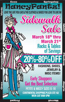 EccoSpringstepNancyPantz!LOVE THE LIFE YOU LIVE& THE CLOTHES&SHOES YOU LOVE TO LIVE IN!SidewalkSaleMarch 18th thruMarch 21stRacks & Tablesof Savings20%-80%OFFFASHIONS, SHOES,JEWELRY &MISC ITEMS!Early ShoppersGet the Best SelectionPETITE & MISSY SIZES 0-18CONTINENTAL SHOPPING PLAZA STE 162MON-SAT 9AM-5PMPropetMerrellVionicTaosA'rcopedicoOnexCurrePikolinosAlegria Ecco Springstep NancyPantz! LOVE THE LIFE YOU LIVE& THE CLOTHES&SHOES YOU LOVE TO LIVE IN! Sidewalk Sale March 18th thru March 21st Racks & Tables of Savings 20%-80%OFF FASHIONS, SHOES, JEWELRY & MISC ITEMS! Early Shoppers Get the Best Selection PETITE & MISSY SIZES 0-18 CONTINENTAL SHOPPING PLAZA STE 162 MON-SAT 9AM-5PM Propet Merrell Vionic Taos A'rcopedico Onex Curre Pikolinos Alegria