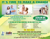 IT'S TIME TO MAKE A CHANGELet Dr. Augello and his staff help you achieve your weight lossgoals and change your life.$250.00 OFFANY FULL SERVICE PROGRAMDo It For Yourself And Your Loved OnesNow Is The TimeIF YOU HAVE ANY OF THESE CONDITIONS, YOU WILL WANT TO BE THERE:FatigueHigh Blood PressureHigh CholesterolBelly FatThyroid IssuesType Two DiabetesPre-DiabetesFood CravingsOver EatingDepressionExhaustionSleep DisordersSleep ApneaNeuropathyBrain FogWeight GainGas/BloatingDigestive DifficultiesWE CAN HELP!ReaderA+FREE CONSULTATION AND EVALUATION2019CHICEWATCH OUR 2 MINUTE VIDEO TO SEE HOW WE DO IT AT: 888BurnFat.net484-650-1701  We answer 7 days a week!See for yourself online at www.888BurnFat.netDr. Augello Health & Body Makeover, LLC  Bethlehem, PA  (484) 650-1701BBBTHE MORNING CALLASCRISITEDBUSNESSBest Weight Loss Center IT'S TIME TO MAKE A CHANGE Let Dr. Augello and his staff help you achieve your weight loss goals and change your life. $250.00 OFF ANY FULL SERVICE PROGRAM Do It For Yourself And Your Loved Ones Now Is The Time IF YOU HAVE ANY OF THESE CONDITIONS, YOU WILL WANT TO BE THERE: Fatigue High Blood Pressure High Cholesterol Belly Fat Thyroid Issues Type Two Diabetes Pre-Diabetes Food Cravings Over Eating Depression Exhaustion Sleep Disorders Sleep Apnea Neuropathy Brain Fog Weight Gain Gas/Bloating Digestive Difficulties WE CAN HELP! Reader A+ FREE CONSULTATION AND EVALUATION 2019 CHICE WATCH OUR 2 MINUTE VIDEO TO SEE HOW WE DO IT AT: 888BurnFat.net 484-650-1701  We answer 7 days a week! See for yourself online at www.888BurnFat.net Dr. Augello Health & Body Makeover, LLC  Bethlehem, PA  (484) 650-1701 BBB THE MORNING CALL ASCRISITED BUSNESS Best Weight Loss Center
