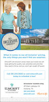 "ALL-INCLUSIVECOMMUNITYWhen it comes to our all-inclusive* pricing,the only things you won't find are surprises.Elmcroft's all-inclusive"" prices mean your loved one willkeep getting the quality care, amenities and activitiesthey need to thrive, and you won't get caught off guard.Call 361.245.3650 or visit elmcroft.comtoday to schedule a tour!All-Inclusive"" Assisted Living411 East Larkspur StELMCROFTOF VICTORIAVictoria, TX361.245.3650BY ECLIPSE SENIOR LIVINGelmcroft.com Here's to life2020 Etene Senior Livg fO Facye coo4 tder ofters ome serices thet arenot ncludedin the acuve rate, uthtelehone and cate, wome tranportadon ot mea, bety ant barber, mediciton packagng et fees and other anctay servionA of ancary rece chege aaat the community A charge amocuted wth thes ancary servce em adaton tothe ncuve rat. Ploe rontact the communty drecty to obcanau tot additonal ancitary sorces lable at the communty ALL- INCLUSIVE COMMUNITY When it comes to our all-inclusive* pricing, the only things you won't find are surprises. Elmcroft's all-inclusive"" prices mean your loved one will keep getting the quality care, amenities and activities they need to thrive, and you won't get caught off guard. Call 361.245.3650 or visit elmcroft.com today to schedule a tour! All-Inclusive"" Assisted Living 411 East Larkspur St ELMCROFT OF VICTORIA Victoria, TX 361.245.3650 BY ECLIPSE SENIOR LIVING elmcroft.com Here's to life 2020 Etene Senior Livg fO Facye coo4 tder ofters ome serices thet arenot ncludedin the acuve rate, uth telehone and cate, wome tranportadon ot mea, bety ant barber, mediciton packagng et fees and other anctay servion A of ancary rece chege aaat the community A charge amocuted wth thes ancary servce em adaton to the ncuve rat. Ploe rontact the communty drecty to obcanau tot additonal ancitary sorces lable at the communty"