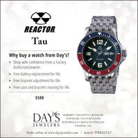 REACTOR.TauREACTONWhy buy a watch from Day's?TUE 21 Shop with confidence from a FactoryAuthorized Jeweler.fwass MOVEMEN40 Free battery replacement for life. Free bracelet adjustment for life. Free case and bracelet cleaning for life.$500DAYSAUBURN  AUGUSTA  BANGORTOPSHAM  SO.PORTLANDWATERVILLE  MANCHESTER,NHJEWELERSNASHUA, NHOrder online at www.daysjewelers.com | Search: WREG018220 REACTOR. Tau REACTON Why buy a watch from Day's? TUE 21  Shop with confidence from a Factory Authorized Jeweler. fwass MOVEMEN 40  Free battery replacement for life.  Free bracelet adjustment for life.  Free case and bracelet cleaning for life. $500 DAYS AUBURN  AUGUSTA  BANGOR TOPSHAM  SO.PORTLAND WATERVILLE  MANCHESTER,NH JEWELERS NASHUA, NH Order online at www.daysjewelers.com | Search: WREG0182 20