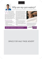 PROMOTIONWhy are my eyes watery?Consultant Ophthaimologist and LaserVision co-founder Mr Rekesh Jayaswal/atery eyes, also known asepiphora is a conditionin which either too manyAnyone can be affected and the conditioncan lead to blurred vision, sore eyelids,redness and general discomfort. It's normaltears are produced or they for your eyes to water when exposed to coldcannot drain away properly. The 'water' that wind or peeling onions as this is due tokeeps the eyes wet is a complex fluid made excessive production of tears and usuallyresolve on their own. If persistent however,luid. These chemicalskill germs, nourish, watery eyes can be treated by probing theblocked passage (especially in infants),surface - the cornea, its final polish to focus using surgical procedures to'unblock' thepassage or create an alternative path for theof mucus, lipid and a plasma like wateryprotect, wash the eye and give the frontlight accurately for clear vision.fluid to flow.Causes of watery eyes include: Excessive production of tears due toinstability (dry eyesyndrome) Blocked tear duct (small tubes that tears sideways movement can rub the cells off the the fluid is sticky, there is a frank discharge.drain into)Excessive tear fluid that overflows on tothe lower lid and cheek should be dabbedwith a soft clean tissue, wiping with awet skin of the lids, making them sore and or it's associated with red and sore eyes,irritable. An abnormal eyelid position Anallergy or infection (conjunctivitis)Iwould recommend you see an eye careIf you are experiencing watery eyes where specialist for further investigation.Book a consultation with Rakesh Jayaswal at our Guldtord or Woking Cinic0800 023 5456  infoelaservision.co.uk  www.laservision.co.ukLASER VISIONfocused on youSPACE FOR HALF PAGE ADVERT PROMOTION Why are my eyes watery? Consultant Ophthaimologist and LaserVision co-founder Mr Rekesh Jayaswal /atery eyes, also known as epiphora is a condition in which either too many Anyone can be affected and the condition can lead to blurred vision, sore eyelids, redness and general discomfort. It's normal tears are produced or they for your eyes to water when exposed to cold cannot drain away properly. The 'water' that wind or peeling onions as this is due to keeps the eyes wet is a complex fluid made excessive production of tears and usually resolve on their own. If persistent however, luid. These chemicalskill germs, nourish, watery eyes can be treated by probing the blocked passage (especially in infants), surface - the cornea, its final polish to focus using surgical procedures to'unblock' the passage or create an alternative path for the of mucus, lipid and a plasma like watery protect, wash the eye and give the front light accurately for clear vision. fluid to flow. Causes of watery eyes include:  Excessive production of tears due to instability (dry eyesyndrome)  Blocked tear duct (small tubes that tears sideways movement can rub the cells off the the fluid is sticky, there is a frank discharge. drain into) Excessive tear fluid that overflows on to the lower lid and cheek should be dabbed with a soft clean tissue, wiping with a wet skin of the lids, making them sore and or it's associated with red and sore eyes, irritable.  An abnormal eyelid position  Anallergy or infection (conjunctivitis) Iwould recommend you see an eye care If you are experiencing watery eyes where specialist for further investigation. Book a consultation with Rakesh Jayaswal at our Guldtord or Woking Cinic 0800 023 5456  infoelaservision.co.uk  www.laservision.co.uk LASER VISION focused on you SPACE FOR HALF PAGE ADVERT