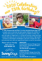 2020(Celebrating25th birthday!!ourIn 1995, Directors Joy and David Scadden, launched Sunny Days witha simple vision: to provide the best quality childcare for children inDorset. Some years on and with grown up children of their own,who also play an integral part in running the business today, they havecreated what they set out to do with two 'extraordinary' high-qualitynurseries in Dorchester and Bridport. Call now to book your veryown personal tour with our experienced teams to see for yourselves!Please call our friendlyBRIDPORTKirsty Wheeler, Nursery Manager, SunnyDays Nursery, I Kings Square, Bridport,Dorset, DT6 3QETel: 0345 88 88 I23 option Iteam now on0345 88 88 123DORCHESTERSunny DoysJo Parker, Nursery Manager, Sunny DaysNursery, Poundbury, Dorchester, Dorset,DTI 3WATel: 0345 88 88 123 option 2NURSERIES V PRESCHOOLS V PLAY CLUBwww.SUNNYDAYS.CO.UK 2020 (Celebrating 25th birthday!! our In 1995, Directors Joy and David Scadden, launched Sunny Days with a simple vision: to provide the best quality childcare for children in Dorset. Some years on and with grown up children of their own, who also play an integral part in running the business today, they have created what they set out to do with two 'extraordinary' high-quality nurseries in Dorchester and Bridport. Call now to book your very own personal tour with our experienced teams to see for yourselves! Please call our friendly BRIDPORT Kirsty Wheeler, Nursery Manager, Sunny Days Nursery, I Kings Square, Bridport, Dorset, DT6 3QE Tel: 0345 88 88 I23 option I team now on 0345 88 88 123 DORCHESTER Sunny Doys Jo Parker, Nursery Manager, Sunny Days Nursery, Poundbury, Dorchester, Dorset, DTI 3WA Tel: 0345 88 88 123 option 2 NURSERIES V PRESCHOOLS V PLAY CLUB www.SUNNYDAYS.CO.UK