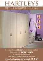 HARTLEYSFITTING FURNITURE FOR YOUTo request your FREE home design visit orbrochure call 01756 700471Or visit our factory/showroomOpen Mon-Fri 9:30am-4:30pm, Sat 10am-3pmwww.hartleysbedrooms.co.uk O HARTLEYS FITTING FURNITURE FOR YOU To request your FREE home design visit or brochure call 01756 700471 Or visit our factory/showroom Open Mon-Fri 9:30am-4:30pm, Sat 10am-3pm www.hartleysbedrooms.co.uk O