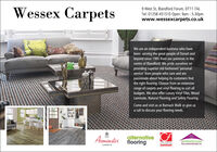 Wessex Carpets9 West St, Blandford Forum, DT11 7ALTel: 01258 451510 Open: 9am - 5.30pmwww.wessexcarpets.co.ukWe are an independent business who havebeen serving the great people of Dorset andbeyond since 1985 from our premises in thecentre of Blandford. We pride ourselves onproviding superior old-fashioned 'personalservice' from people who care and arepassionate about helping its customers findthe right flooring. Choose from an extensiverange of carpets and vinyl flooring to suit allbudgets. We also offer Luxury Vinyl Tiles, WoodLaminate, Natural Flooring and Safety Flooring.Come and visit us at Barnack Walk or give usa call to discuss your flooring needs.Arminster alternative CflooringTHE CARPETFOUNDATIONAPPROVED CODETRADINGSTANDARDS.UKCARPETS Wessex Carpets 9 West St, Blandford Forum, DT11 7AL Tel: 01258 451510 Open: 9am - 5.30pm www.wessexcarpets.co.uk We are an independent business who have been serving the great people of Dorset and beyond since 1985 from our premises in the centre of Blandford. We pride ourselves on providing superior old-fashioned 'personal service' from people who care and are passionate about helping its customers find the right flooring. Choose from an extensive range of carpets and vinyl flooring to suit all budgets. We also offer Luxury Vinyl Tiles, Wood Laminate, Natural Flooring and Safety Flooring. Come and visit us at Barnack Walk or give us a call to discuss your flooring needs. Arminster alternative C flooring THE CARPET FOUNDATION APPROVED CODE TRADINGSTANDARDS.UK CARPETS