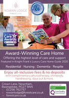 ROWAN LODGEcarehoFOREST CAREyallkingThe 214 NationalÇareAwardstCce 2019WINNERAward-Winning Care HomeOffering the highest level of care and supportFeatured in Knight Frank's Luxury Care Home Guide 2020Residential Nursing Dementia RespiteEnjoy all-inclusive fees & no depositswith complimentary physiotherapy, chiropody,hairdressing, days out & more.Crown Lane, Newnham,Basingstoke, RG27 9ANt: 01256 762757e: rowanlodge@forestcare.co.ukw: forestcare.co.ukInspected and ratedGoodO CareQualityCommissionDED ON ROWAN LODGE careho FOREST CARE yallking The 214 National Çare Awards tCce 2019 WINNER Award-Winning Care Home Offering the highest level of care and support Featured in Knight Frank's Luxury Care Home Guide 2020 Residential Nursing Dementia Respite Enjoy all-inclusive fees & no deposits with complimentary physiotherapy, chiropody, hairdressing, days out & more. Crown Lane, Newnham, Basingstoke, RG27 9AN t: 01256 762757 e: rowanlodge@forestcare.co.uk w: forestcare.co.uk Inspected and rated Good O CareQuality Commission DED ON