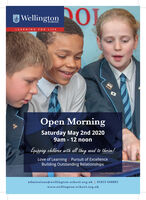 O Wellington ODOSCHOOLLEARNING FOR LIFEOpen MorningSaturday May 2nd 20209am - 12 noonEguipping children with all they need to thrive!Love of Learning Pursuit of ExcellenceBuilding Outstanding Relationshipsadmissions@ wellington-school.org.uk | 01823 668803www.wellington-school.org.uk O Wellington O DO SCHOOL LEARNING FOR LIFE Open Morning Saturday May 2nd 2020 9am - 12 noon Eguipping children with all they need to thrive! Love of Learning Pursuit of Excellence Building Outstanding Relationships admissions@ wellington-school.org.uk | 01823 668803 www.wellington-school.org.uk