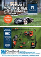 GIVE YOURSELFMORE FREE TIME OWITH THE HUSQVARNAAUTOMOWER®HusqvarnaREA WHEN  AREPREMIUM DEALERSEEAUTOMOWER®IN ACTION ATTATTONPARK!HUSQVARNA®BATTERY SERIES+ Maximum Flexibility+ High Performance+ Low Noise+ Healthier Work+ Up To 18 HoursOn One Charge ForProfessional UseAVAILABLEIN STORE &ONLINEChelford01625 861588www.chelfordfarmsupplies.co.ukFarm Supplies Ltd Knutsford Road, Chelford, Cheshire, SK11 9ASWe're here to help you with everything from finding the right machine to installation and service. GIVE YOURSELF MORE FREE TIME O WITH THE HUSQVARNA AUTOMOWER® Husqvarna REA WHEN  ARE PREMIUM DEALER SEE AUTOMOWER® IN ACTION AT TATTON PARK! HUSQVARNA® BATTERY SERIES + Maximum Flexibility + High Performance + Low Noise + Healthier Work + Up To 18 Hours On One Charge For Professional Use AVAILABLE IN STORE & ONLINE Chelford 01625 861588 www.chelfordfarmsupplies.co.uk Farm Supplies Ltd Knutsford Road, Chelford, Cheshire, SK11 9AS We're here to help you with everything from finding the right machine to installation and service.