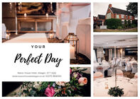 YOURPerfect DayManor House Hotel, Alsager, ST7 2QQwww.manorhousealsager.co.uk 01270 884000 YOUR Perfect Day Manor House Hotel, Alsager, ST7 2QQ www.manorhousealsager.co.uk 01270 884000