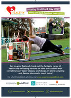 Healthy Guildford Day 2020HEALTHYGUILDFORD DAYFriday 17th April, Guildford Towm CentrebudsGet on your feet and check out the fantastic range ofhealth and wellbeing services on offer in Guildford withcomplimentary taster classes, workshops, in-store samplingand demos plus much, much more!For a full timetable of activities, visit www.experienceguildford.comexperienceguildford G GUILDFORDBOROUGHTUNSGATE QUARTERGUILOFORDf /ExperienceGfordO GExperienceGford@ExperienceGford Healthy Guildford Day 2020 HEALTHY GUILDFORD DAY Friday 17th April, Guildford Towm Centre buds Get on your feet and check out the fantastic range of health and wellbeing services on offer in Guildford with complimentary taster classes, workshops, in-store sampling and demos plus much, much more! For a full timetable of activities, visit www.experienceguildford.com experienceguildford G GUILDFORD BOROUGH TUNSGATE QUARTER GUILOFORD f /ExperienceGford O GExperienceGford @ExperienceGford