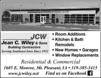 2ATAB E ETRAS& FEFNESS CEN FTERJCWJean C. Wiley & Sons Room Additions Kitchen & BathRemodelsBuilding ContractorsServing Southeast Iowa Since 1952New Homes  Garages Window ReplacementsResidential & Commercial1605 E. Monroe, Mt. Pleasant, IA  319-385-3415www.jcwiley.netFind us on Facebook f 2ATAB E ETRAS& FEFNESS CEN FTER JCW Jean C. Wiley & Sons  Room Additions  Kitchen & Bath Remodels Building Contractors Serving Southeast Iowa Since 1952 New Homes  Garages  Window Replacements Residential & Commercial 1605 E. Monroe, Mt. Pleasant, IA  319-385-3415 www.jcwiley.net Find us on Facebook f