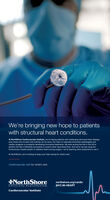 We're bringing new hope to patientswith structural heart conditions.At NorthShore Cardiovascular Institute, we're helping patients with challenging structural heart disease,even those who've been told nothing can be done. Our team of nationally renowned cardiologists andcardiac surgeons is constantly developing innovative treatments. We were among the first in the US toperform the Gen 4 MitraClip procedure to correct mitral valve blood flow. And we're not just using therevolutionary impella system to stabilize hearts during surgery-we're teaching other physicians to use it.At NorthShore, we're working to keep your heart strong for what's next.Cardiovascular care for what's next.NorthShoreUniversit y HealthSystemnorthshore.org/cardio(847) 86-HEARTCardiovascular Institute We're bringing new hope to patients with structural heart conditions. At NorthShore Cardiovascular Institute, we're helping patients with challenging structural heart disease, even those who've been told nothing can be done. Our team of nationally renowned cardiologists and cardiac surgeons is constantly developing innovative treatments. We were among the first in the US to perform the Gen 4 MitraClip procedure to correct mitral valve blood flow. And we're not just using the revolutionary impella system to stabilize hearts during surgery-we're teaching other physicians to use it. At NorthShore, we're working to keep your heart strong for what's next. Cardiovascular care for what's next. NorthShore Universit y HealthSystem northshore.org/cardio (847) 86-HEART Cardiovascular Institute