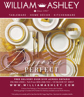 WILLIAM ASHLEYSince 1947TABLEWARE · HOME DÉCOR · KITCHENWAREPERFECTLENOXFREE DELIVERY OVER $199 ACROSS ONTARIO416-964-2900  Toll-Free 800-268-1122  131 BLOOR ST. WESTw w w. w ILLIAMASHLEY.COM2 Hours Free Parking in The Colonnade Centre with Purchase.(Parking garage is located off of Sultan St.) Delivery available across North America.* Our policy is to usually sell for less than the Ntl. Sugg. Reg Price. See store for complete details. WILLIAM ASHLEY Since 1947 TABLEWARE · HOME DÉCOR · KITCHENWARE PERFECT LENOX FREE DELIVERY OVER $199 ACROSS ONTARIO 416-964-2900  Toll-Free 800-268-1122  131 BLOOR ST. WEST w w w. w ILLIAMASHLEY.COM 2 Hours Free Parking in The Colonnade Centre with Purchase. (Parking garage is located off of Sultan St.) Delivery available across North America. * Our policy is to usually sell for less than the Ntl. Sugg. Reg Price. See store for complete details.