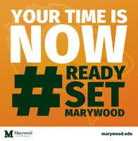 YOUR TIME ISNOW%23READYSETMARYWOOD Mywoodmarywood.eduUNIVERSITY YOUR TIME IS NOW %23 READY SET MARYWOOD  Mywood marywood.edu UNIVERSITY