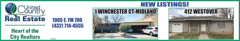 NEW LISTINGS!CountryUnited1 WINCHESTER CT-MIDLAND412 WESTOVERReal Estate 1005 E. FM 700(4321 714-4555Heart of theCity Realtors2021 NEW LISTINGS! Country United 1 WINCHESTER CT-MIDLAND 412 WESTOVER Real Estate 1005 E. FM 700 (4321 714-4555 Heart of the City Realtors 2021