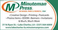 01082325MMinutemanWE DESIGN, PRINT & PROMOTE..YOU!Creative Design  Printing  Postcards Promo Items  EDDM  Banners  Invitations& Much, Much More3116 Ryan St.  Lake Charles, LA  (337) 564-6009www.lakecharles-la.minutemanpress.com 01082325 MMinuteman WE DESIGN, PRINT & PROMOTE..YOU! Creative Design  Printing  Postcards  Promo Items  EDDM  Banners  Invitations & Much, Much More 3116 Ryan St.  Lake Charles, LA  (337) 564-6009 www.lakecharles-la.minutemanpress.com