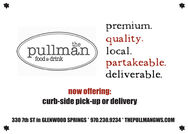 premium.quality.local.partakeable.deliverable.thepullmänfood & drinknow offering:curb-side pick-up or delivery330 7th ST in GLENWOOD SPRINGS * 970.230.9234 * THEPULLMANGWS.COM premium. quality. local. partakeable. deliverable. the pullmän food & drink now offering: curb-side pick-up or delivery 330 7th ST in GLENWOOD SPRINGS * 970.230.9234 * THEPULLMANGWS.COM